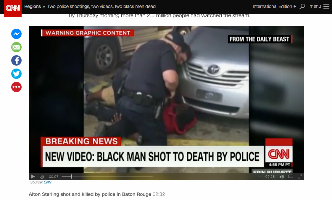 CNN coverage broadcasting social media footage uploaded by a bystander of the shooting of suspected drug dealer Alton Sterling after two Baton Rouge police officers pinned him to the ground.