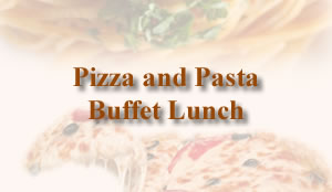 Pizza and Pasta Buffet Lunch