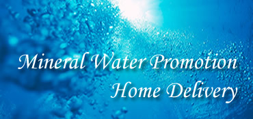Mineral Water Promotion - Home Delivery