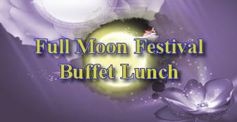 Full Moon Festival Buffet Lunch