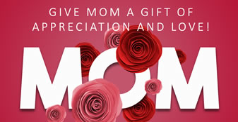 Give Mom a Gift of Appreciation and Love!