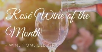 Rosé Wine of the Month - 16 Jun ~ 15 Sep 2019 - Home Delivery