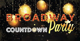 Dress up for our Broadway Countdown Party!!