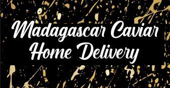 Madagascar Caviar Home Delivery